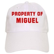 Property of MIGUEL Baseball Cap