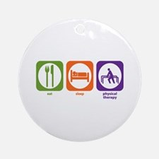Eat Sleep Physical Therapy Ornament (Round)