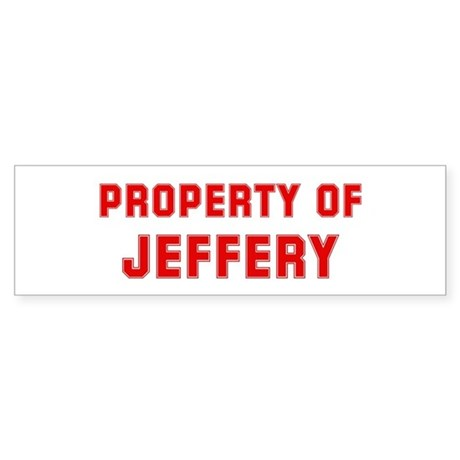 Property of JEFFERY Bumper Sticker