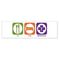 Eat Sleep Phlebotomy Bumper Bumper Sticker