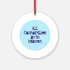 All Canhardlies go to heaven Keepsake (Round)