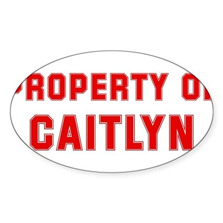 Property of CAITLYN Oval Sticker