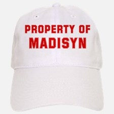 Property of MADISYN Baseball Baseball Cap
