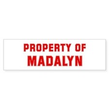 Property of MADALYN Bumper Bumper Sticker
