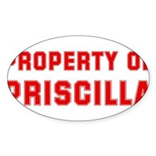 Property of PRISCILLA Oval Decal