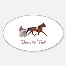 Born to Trot Oval Stickers