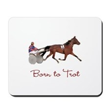 Born to Trot Mousepad