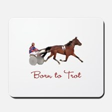 Born to Trot Mousepad