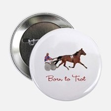 """Born to Trot 2.25"""" Button"""