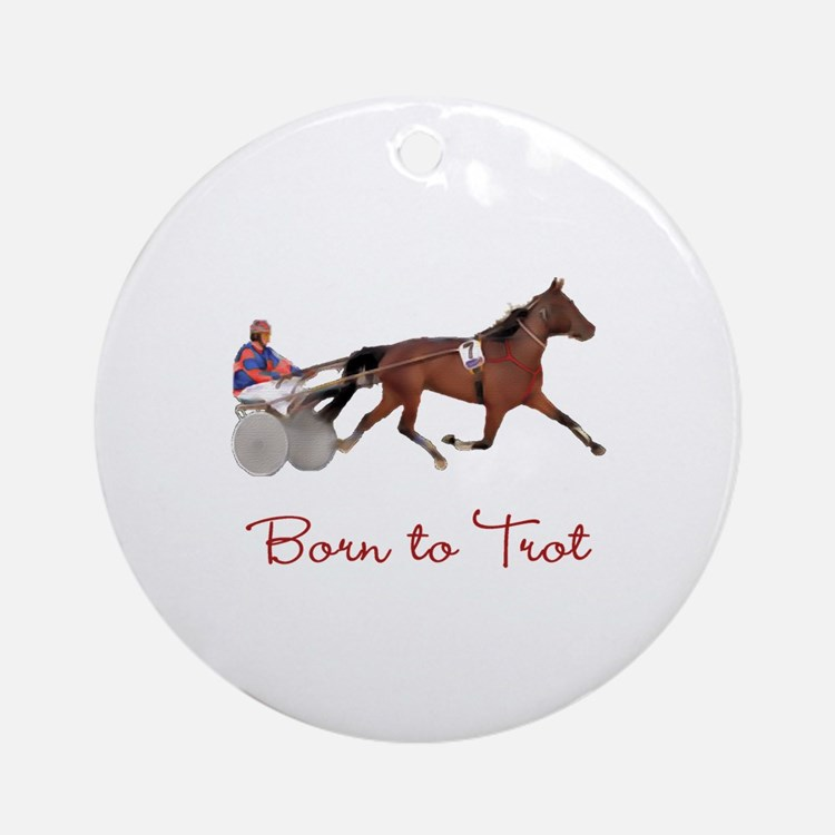 Born to Trot Ornament (Round)