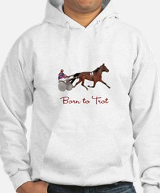 Born to Trot Hoodie
