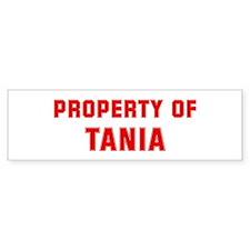 Property of TANIA Bumper Bumper Sticker