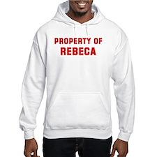 Property of REBECA Hoodie Sweatshirt