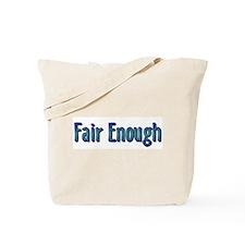 Fair Enough Tote Bag