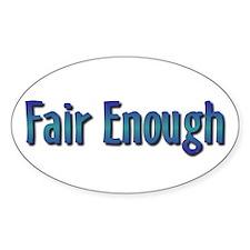 Fair Enough Oval Decal