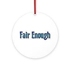 Fair Enough Ornament (Round)