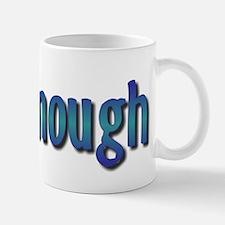Fair Enough Mug