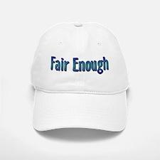 Fair Enough Baseball Baseball Cap