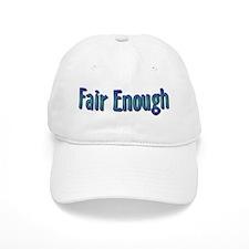 Fair Enough Baseball Cap