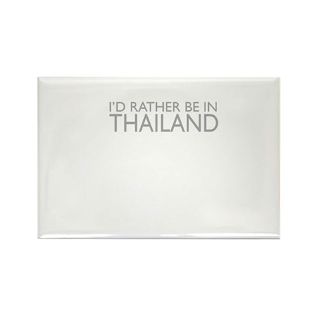 I'd rather be in Thailand Rectangle Magnet