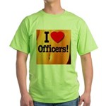 I Love Officers! Green T-Shirt