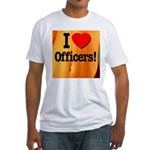 I Love Officers! Fitted T-Shirt
