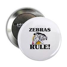 "Zebras Rule! 2.25"" Button"