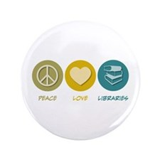 "Peace Love Libraries 3.5"" Button"