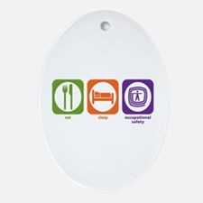 Eat Sleep Occupational Safety Oval Ornament