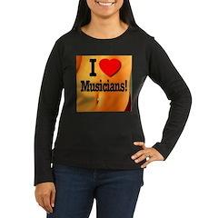 I Love Musicians! T-Shirt