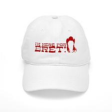 I'm here for Bret- Baseball Cap