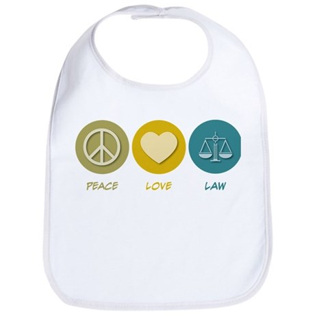 Peace Love Law Bib