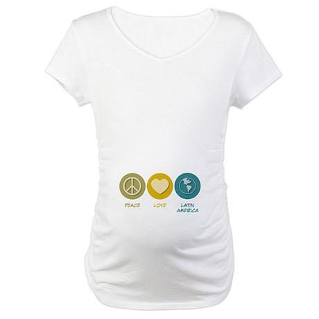 Peace Love Latin American Studies Maternity T-Shir
