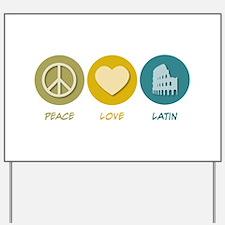 Peace Love Latin Yard Sign
