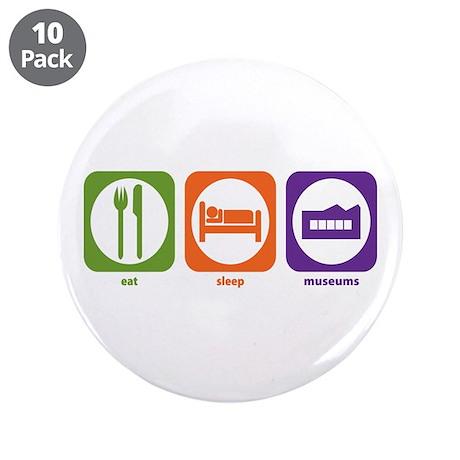 "Eat Sleep Museums 3.5"" Button (10 pack)"
