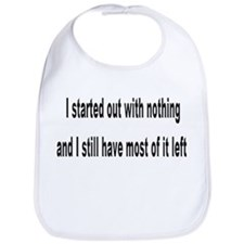 I started out with nothing... Bib