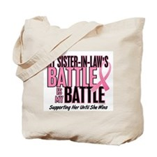 My Battle 1 (Sister-In-Law BC) Tote Bag