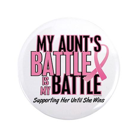 """My Battle 1 (Aunt BC) 3.5"""" Button"""