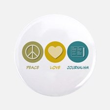 """Peace Love Journalism 3.5"""" Button"""