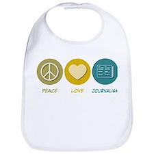 Peace Love Journalism Bib