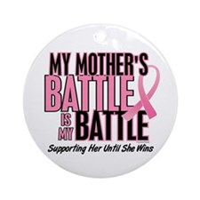 My Battle Too 1 (Mother BC) Ornament (Round)