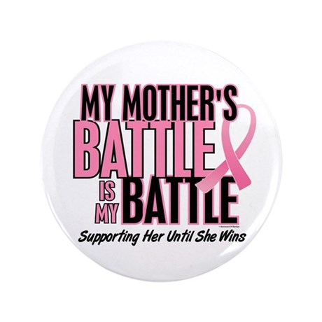 "My Battle Too 1 (Mother BC) 3.5"" Button"