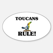 Toucans Rule! Oval Decal