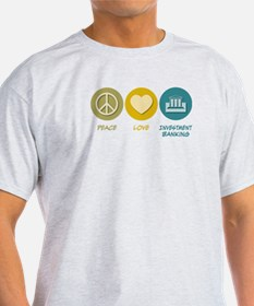 Peace Love Investment Banking T-Shirt