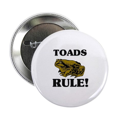 "Toads Rule! 2.25"" Button (10 pack)"