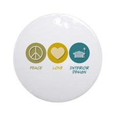 Peace Love Interior Design Ornament (Round)