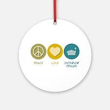Peace Love Interior Design Ornament (Round)