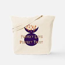 Perfect Love Perfect Trust Tote Bag