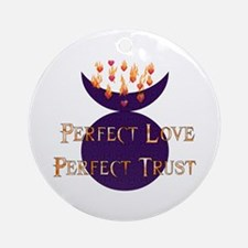 Perfect Love Perfect Trust Ornament (Round)