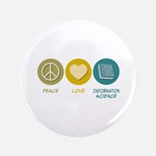 "Peace Love Information Science 3.5"" Button"